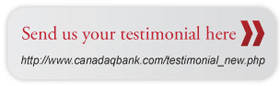 Send us your testimonial here   http://www.canadaqbank.com/testimonial-new.php